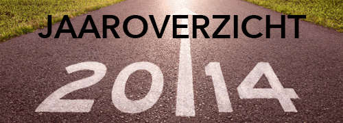 Post image for Jaaroverzicht 2014: deel 1