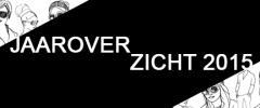 Thumbnail image for Jaaroverzicht 2015 (deel 1)